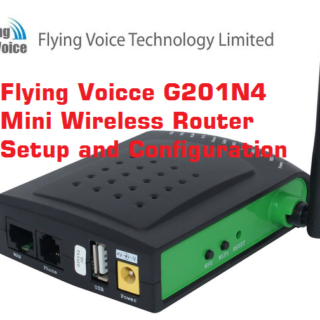 Flying Voice G201N4 Mini VoIP Wireless Router Configuration