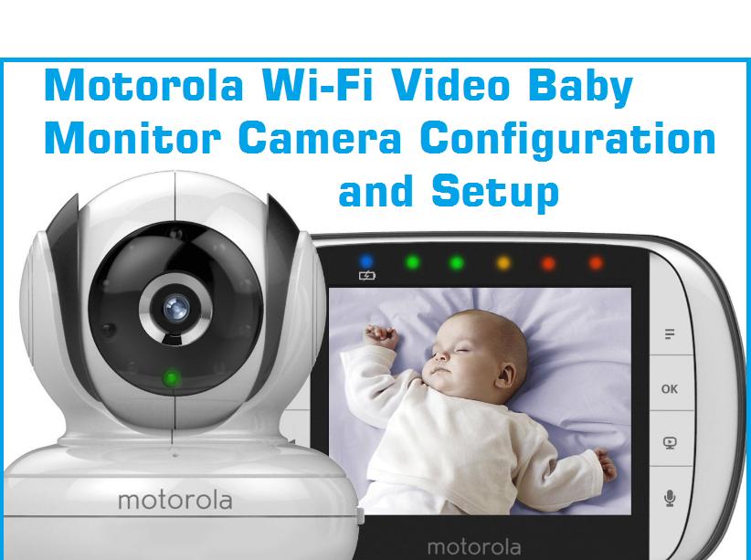 Motorola Wi-Fi Video Baby Monitor Camera Setup