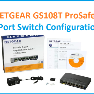 Netgear GS108TP Prosafe Smart Switch Configuration