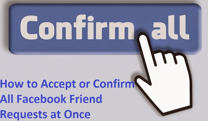 How To Accept All Friend Requests At Once In Pc And Mobile 2018