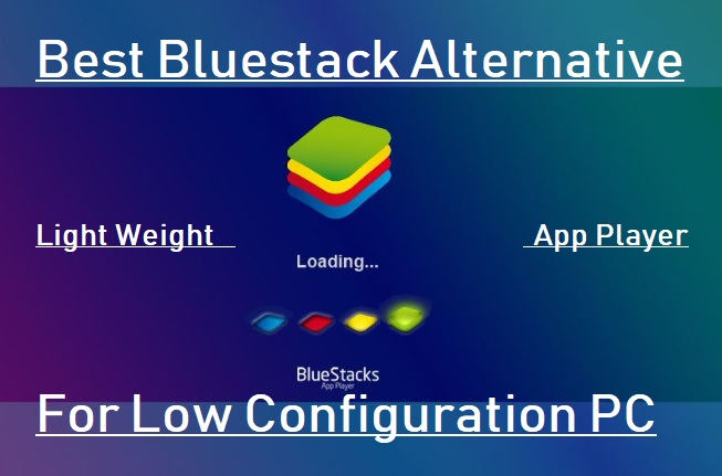best free Bluestacks Alternative app player