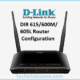 D-Link DIR615 Wireless Router Setup and Configuration