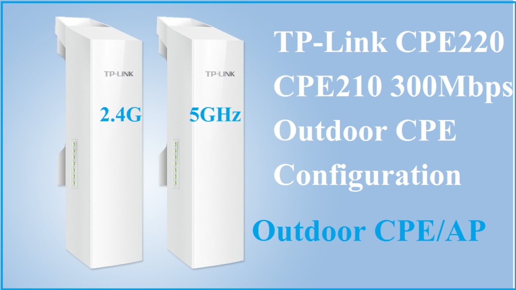 TPLink CPE 220 and CPE210 ap mode configuration
