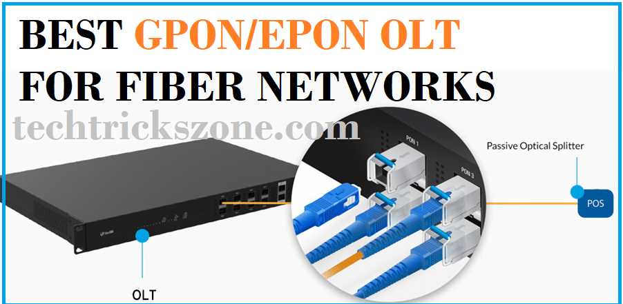 Best GPON OLT and EPON OLT (Optical Line terminal) for Fiber