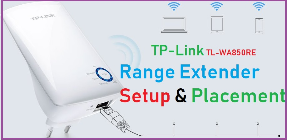 TP-Link TL-WA850RE Universal Repeater Setup & Placement