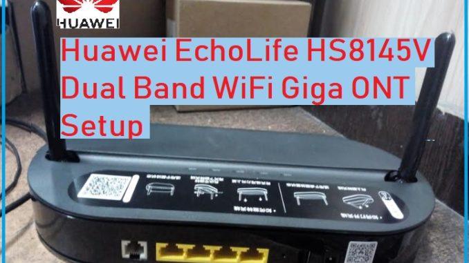 Huawei hs8145v 1pots dual band wi-fi gpon ont setup