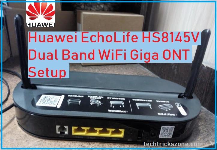 HUAWEI HS8145V 1POTS Dual Band WI-FI GPON ONT Setup and Configuration
