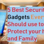 5 smart home gadgets to protect your home and Family