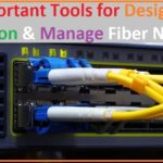 Tools for Design, Installation and Manage Fibre Networks