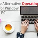 best Open Source Operating System Alternative of Windows
