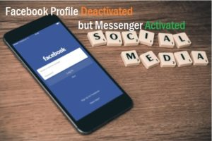 use FB messenger after Deactivate Facebook Account