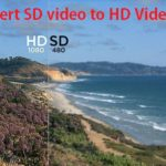 Best Way to Convert SD Video to HD Video free