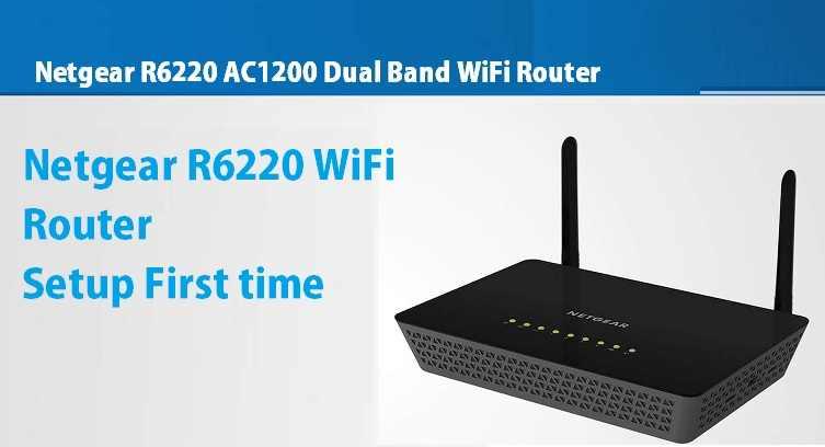 Netgear AC1200 Dual Band WiFi Router Setup [R6220]