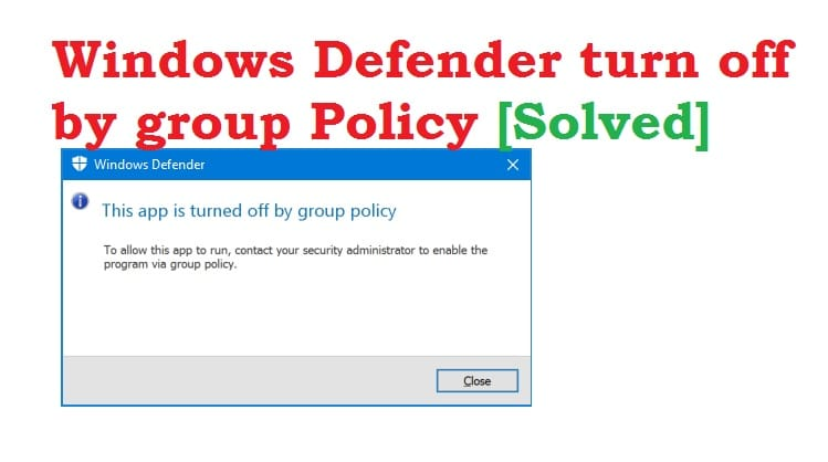 Windows Defender turn off by group Policy [Solved]